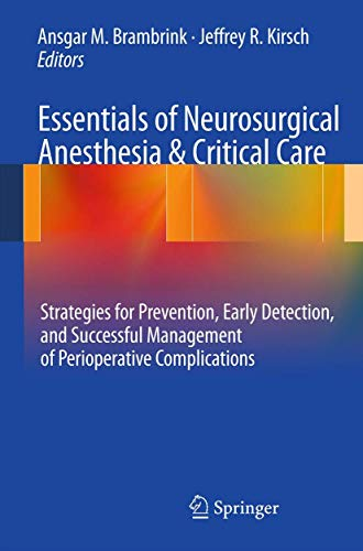 9780387095615: Essentials of Neurosurgical Anesthesia & Critical Care: Strategies for Prevention, Early Detection, and Successful Management of Perioperative Complications