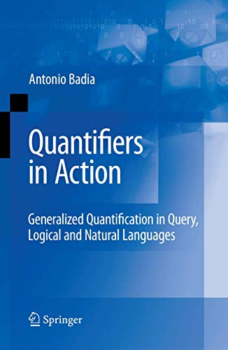 9780387095639: Quantifiers in Action: Generalized Quantification in Query, Logical and Natural Languages (Advances in Database Systems, Vol. 37)