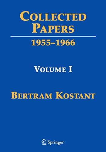 Collected Papers: Volume I 1955-1966: Bertram Kostant; Editor-Anthony