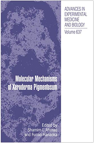 Molecular Mechanisms of Xeroderma Pigmentosum: Shamim I. Ahmad
