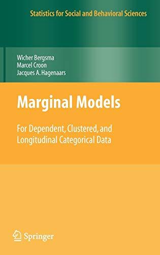 9780387096094: Marginal Models: For Dependent, Clustered, and Longitudinal Categorical Data (Statistics for Social and Behavioral Sciences)