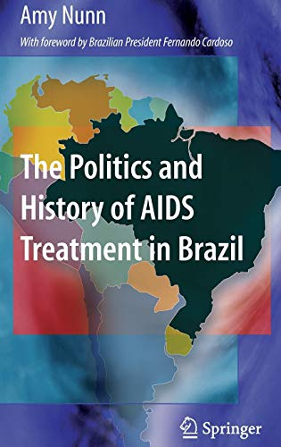 9780387096179: The Politics and History of AIDS Treatment in Brazil