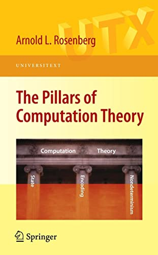 9780387096384: The Pillars of Computation Theory: State, Encoding, Nondeterminism (Universitext)