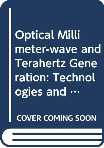 9780387096407: Optical Millimeter-Wave and Terahertz Generation: Technologies and Applications