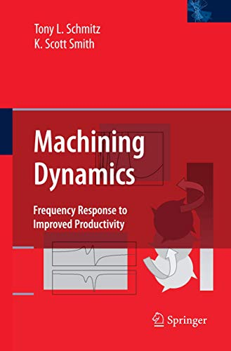 9780387096445: Machining Dynamics: Frequency Response to Improved Productivity