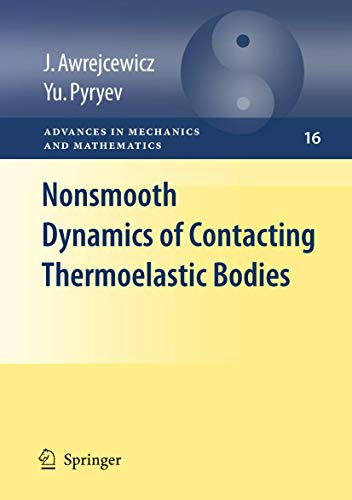 9780387096520: Nonsmooth Dynamics of Contacting Thermoelastic Bodies (Advances in Mechanics and Mathematics)