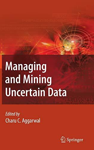 Managing and Mining Uncertain Data: Charu C. Aggarwal