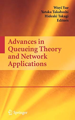 9780387097022: Advances in Queueing Theory and Network Applications (Lecture Notes in Mathematics; 754)