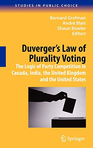 9780387097190: Duverger's Law of Plurality Voting: The Logic of Party Competition in Canada, India, the United Kingdom and the United States (Studies in Public Choice)