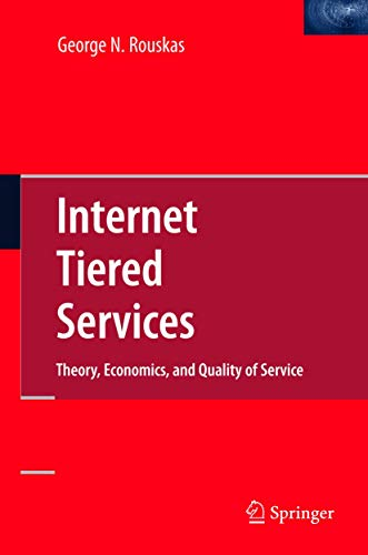 9780387097374: Internet Tiered Services: Theory, Economics, and Quality of Service (Lecture notes in physics)