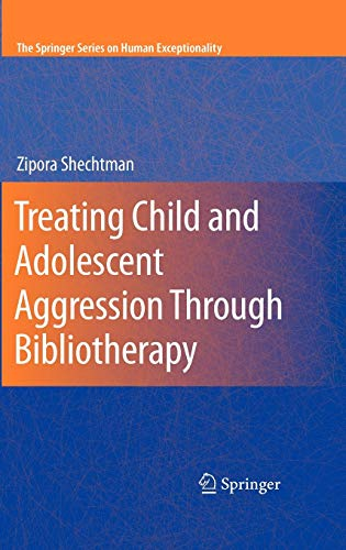 9780387097435: Treating Child and Adolescent Aggression Through Bibliotherapy