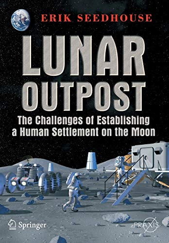9780387097466: Lunar Outpost: The Challenges of Establishing a Human Settlement on the Moon (Springer Praxis Books)