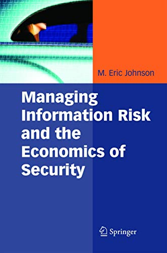 Managing Information Risk and the Economics of Security (Hardback)