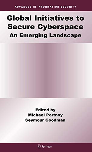 9780387097633: Global Initiatives to Secure Cyberspace: An Emerging Landscape