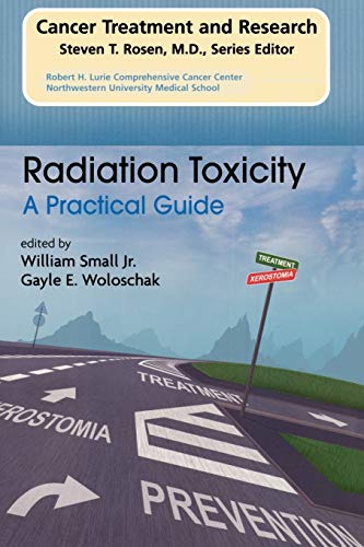 9780387097909: Radiation Toxicity: A Practical Medical Guide (Cancer Treatment and Research)