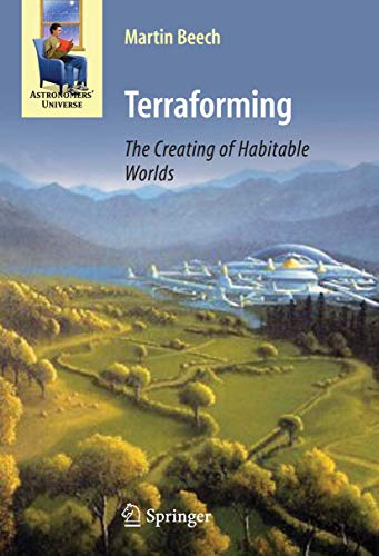 9780387097954: Terraforming: The Creating of Habitable Worlds (Astronomers' Universe)