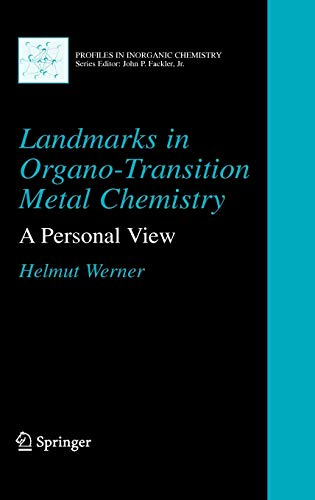 9780387098470: Landmarks in Organo-Transition Metal Chemistry: A Personal View (Profiles in Inorganic Chemistry)