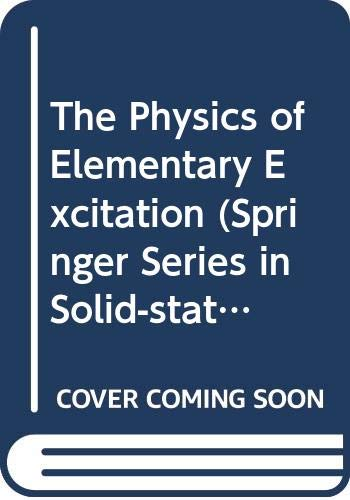9780387099217: The Physics of Elementary Excitation (Springer Series in Solid-State Sciences)
