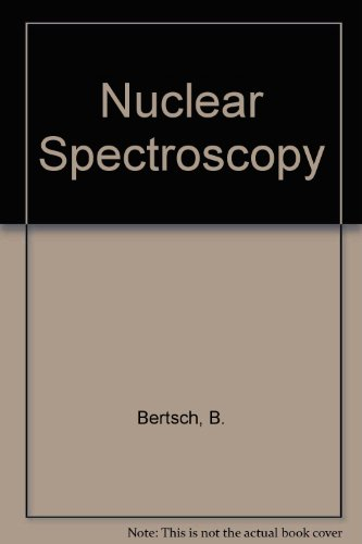 Nuclear Spectroscopy (Lecture notes in physics): B. Bertsch