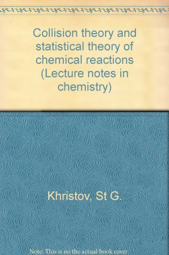 Collision Theory and Statistical Theory of Chemical Reactions: Khristov, St G.