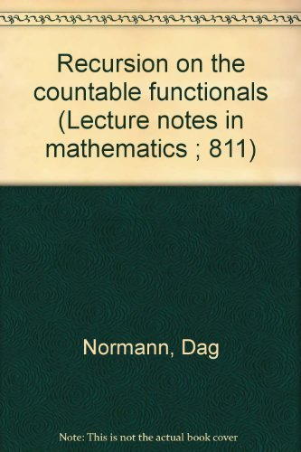 Recursion on the countable functionals (Lecture notes in mathematics ; 811): Normann, Dag