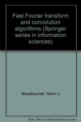 9780387101590: Fast Fourier transform and convolution algorithms (Springer series in information sciences)
