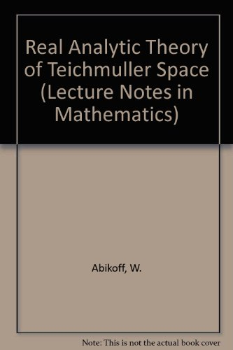 9780387102375: Real Analytic Theory of Teichmuller Space (Lecture Notes in Mathematics)