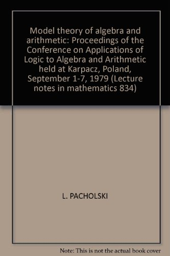 Model theory of algebra and arithmetic: Proceedings: L. Pacholski (editor),