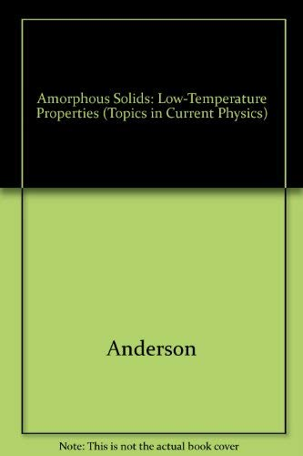 9780387103303: Amorphous Solids: Low-Temperature Properties (Topics in Current Physics)