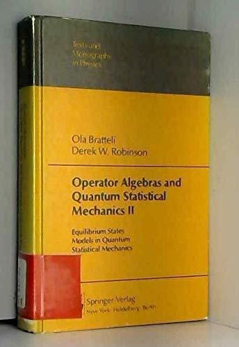 9780387103815: Operator Algebras and Quantum Statistical Mechanics II: Equilibrium States, Model in Quantum, Statistical Mechanics (Texts and Monographs in Physics)