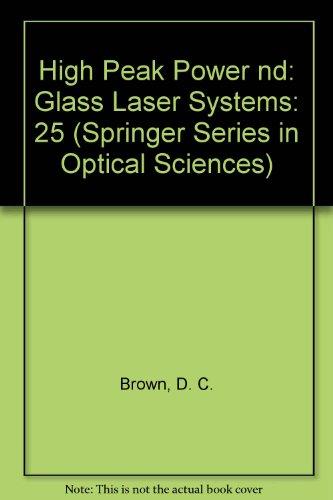 25: High Peak Power nd: Glass Laser: Brown, D. C.