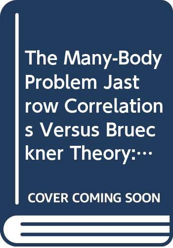 9780387105772: The Many-Body Problem Jastrow Correlations Versus Brueckner Theory: Jastrow Correlations Versus Brueckner Theory : Proceedings of the Third Topical ... 22-27, 1980 (Lecture Notes in Physics, 138)