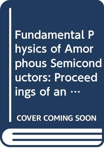 Fundamental Physics of Amorphous Semiconductors: Proceedings of: F. Yonezawa