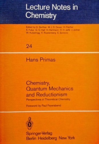 9780387106960: 024: Chemistry, Quantum Mechanics, and Reductionism: Perspectives in Theoretical Chemistry (Lecture Notes in Chemistry)