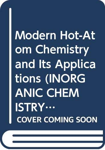 9780387107158: Modern Hot-Atom Chemistry and Its Applications (INORGANIC CHEMISTRY CONCEPTS)