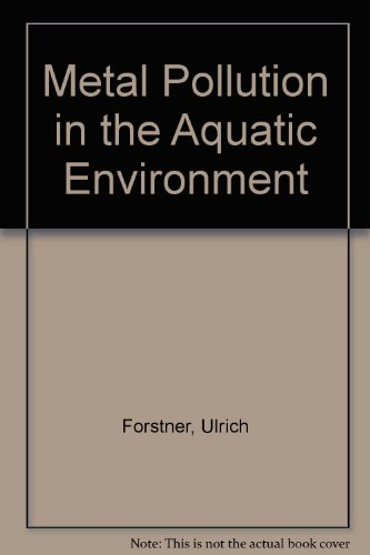 Metal Pollution in the Aquatic Environment: Forstner, Ulrich