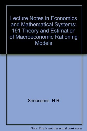 9780387108377: Theory and Estimation of Macroeconomic Rationing Models (Lecture Notes in Economics and Mathematical Systems 191)