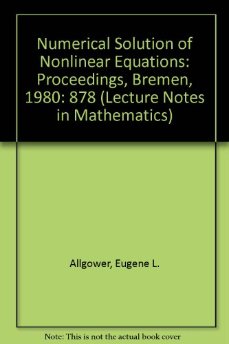 9780387108711: Numerical Solution of Nonlinear Equations: Proceedings, Bremen, 1980 (Lecture Notes in Mathematics)