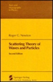 Scattering Theory of Waves and Particles (Texts: Newton, Roger G.
