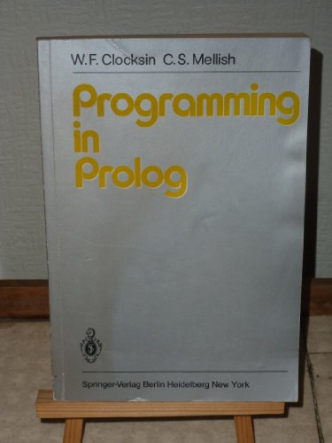 9780387110462: Programming in Prolog
