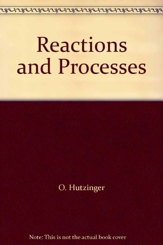 9780387111070: Reactions and Processes [Hardcover] by Hutzinger, O.