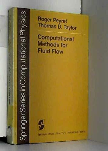 9780387111476: Computational Methods for Fluid Flow (Springer series in computational physics)