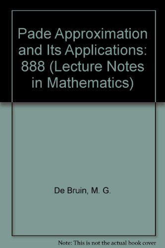 Pade Approximation and Its Applications (Lecture Notes in Mathematics): De Bruin, M. G.