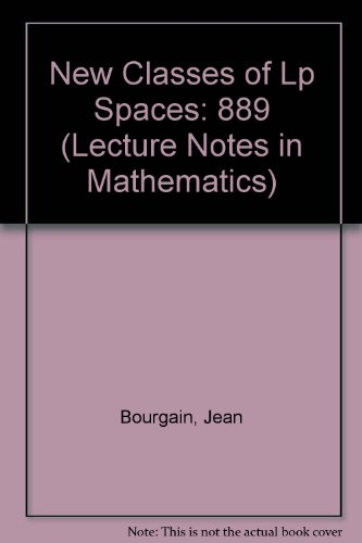 New Classes of Lp Spaces (Lecture Notes: Bourgain, Jean