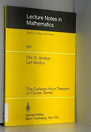 The Carleson-Hunt theorem on fourier series (Lecture notes in mathematics): J?rsboe, Ole Groth