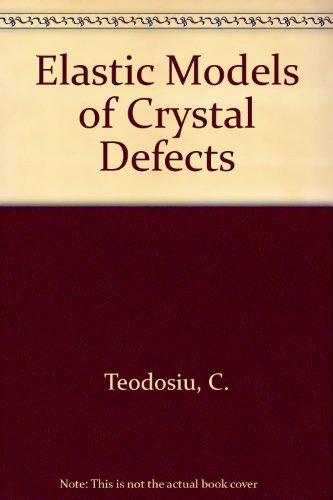 9780387112268: Elastic Models of Crystal Defects