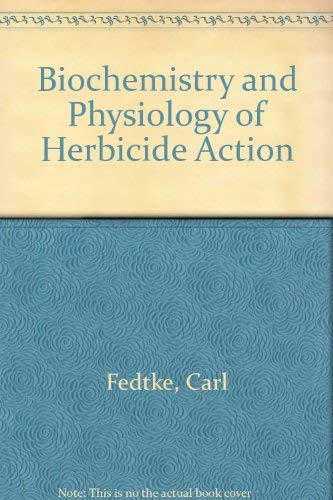 9780387112312: Biochemistry and Physiology of Herbicide Action