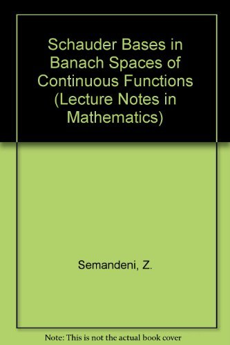 9780387114811: Schauder Bases in Banach Spaces of Continuous Functions (Lecture Notes in Mathematics)