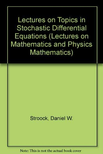 9780387115498: Lectures on Topics in Stochastic Differential Equations (Lectures on Mathematics and Physics Mathematics)