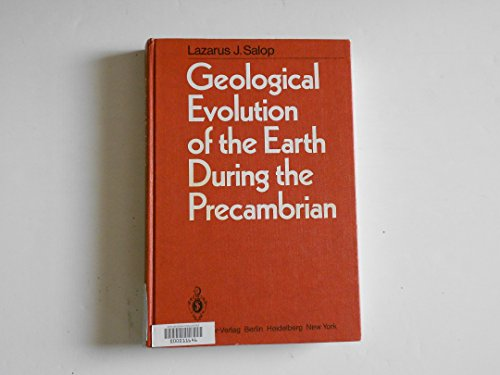 9780387117096: Geological Evolution of the Earth During the Precambrian
